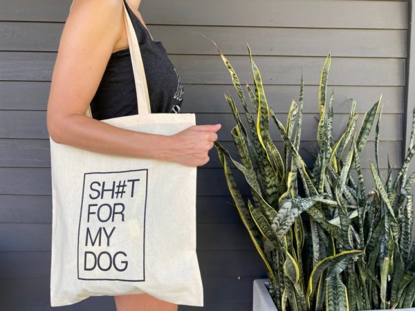 Canvas Tote - SH#T FOR MY DOG