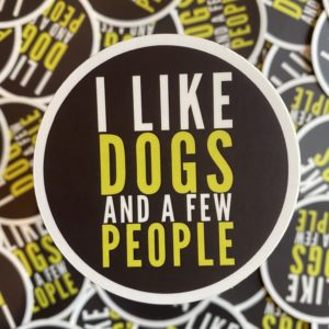 I Like Dogs And A Few People - Sticker designed by BARK.