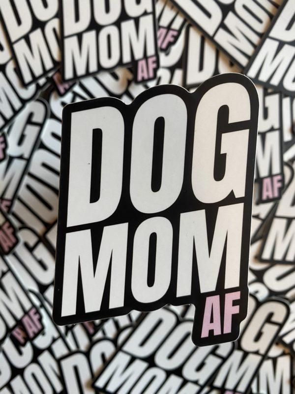 Dog Mom AF - Sticker designed by BARK.